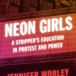 [PDF] [EPUB] Neon Girls: A Stripper's Education in Protest and Power Download