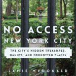 [PDF] [EPUB] No Access New York City: The City's Hidden Treasures, Haunts, and Forgotten Places Download