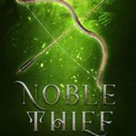 [PDF] [EPUB] Noble Thief (Fantasy and Fairytales Book 6) Download