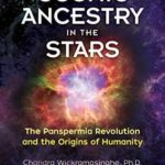 [PDF] [EPUB] Our Cosmic Ancestry in the Stars: The Panspermia Revolution and the Origins of Humanity Download