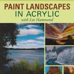 [PDF] [EPUB] Paint Landscapes in Acrylic with Lee Hammond Download