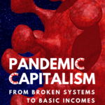 [PDF] [EPUB] Pandemic Capitalism: From Broken Systems to Basic Incomes Download