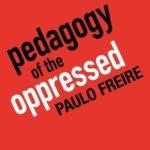 [PDF] [EPUB] Pedagogy of the Oppressed Download