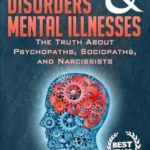 [PDF] [EPUB] Personality Disorders and Mental Illnesses: The Truth About Psychopaths, Sociopaths, and Narcissists (Personality Disorders, Mental Illnesses, Psychopaths, Sociopaths, Narcissists) Download