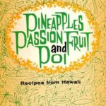 [PDF] [EPUB] Pineapples Passion Fruit and Poi: Recipes from Hawaii Download