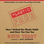 [PDF] [EPUB] Plastic-Free: How I Kicked the Plastic Habit and How You Can Too Download
