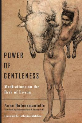 [PDF] [EPUB] Power of Gentleness: Meditations on the Risk of Living Download by Anne Dufourmantelle