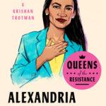 [PDF] [EPUB] Queens of the Resistance: Alexandria Ocasio-Cortez Download