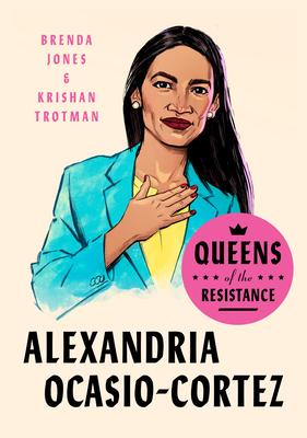[PDF] [EPUB] Queens of the Resistance: Alexandria Ocasio-Cortez Download by Brenda   Jones