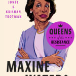 [PDF] [EPUB] Queens of the Resistance: Maxine Waters Download