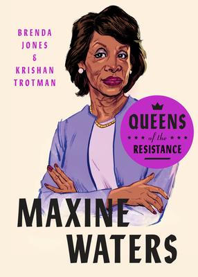 [PDF] [EPUB] Queens of the Resistance: Maxine Waters Download by Brenda   Jones