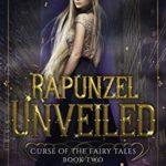 [PDF] [EPUB] Rapunzel Unveiled (Curse of the Fairy Tales #2) Download