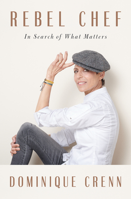 [PDF] [EPUB] Rebel Chef: In Search of What Matters Download by Dominique Crenn