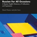 [PDF] [EPUB] Russian For All Occasions: A Russian-English Dictionary of Collocations and Expressions Download
