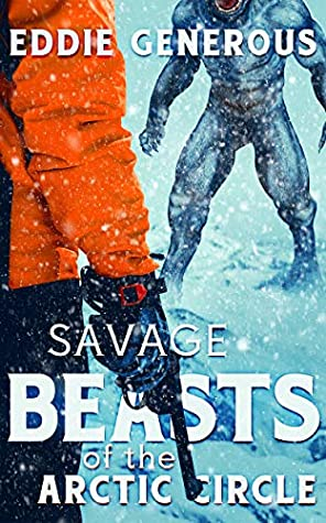 [PDF] [EPUB] Savage Beasts of the Arctic Circle Download by Eddie Generous