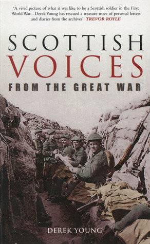 [PDF] [EPUB] Scottish Voices from the Great War Download by Derek Young