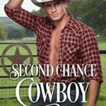 [PDF] [EPUB] Second Chance Cowboy: A Sweet Romance Download