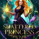 [PDF] [EPUB] Shattered Princess: A Paranormal Prison Romance (Royal Confinement For Malicient Supernaturals Book 2) Download