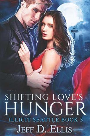 [PDF] [EPUB] Shifting Love's Hunger (Illicit Seattle Book 3) Download by Jeff D. Ellis