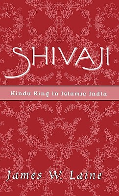 [PDF] [EPUB] Shivaji: Hindu King in Islamic India Download by James W. Laine