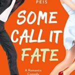 [PDF] [EPUB] Some Call It Fate: A Romantic Comedy (Sweet Dreams Book 3) Download
