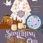 [PDF] [EPUB] Something Old (Very Vintage Bride Mysteries Book 1) Download