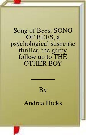[PDF] [EPUB] Song of Bees: SONG OF BEES, a psychological suspense thriller, the gritty follow up to THE OTHER BOY (Jagged Edge Psychological Thrillers Book 2) Download by Andrea Hicks