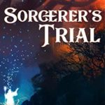[PDF] [EPUB] Sorcerer's Trial: Chronicles of the Seventh Realm (Ren's Tale, #3) Download