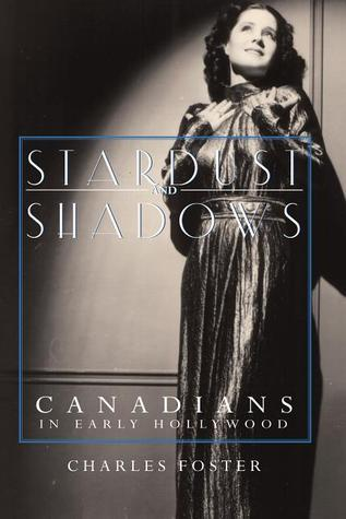 [PDF] [EPUB] Stardust and Shadows: Canadians in Early Hollywood Download by Charles Foster