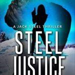 [PDF] [EPUB] Steel Justice: A Jack Steel Action Mystery Thriller, Book 3 (A Jack Steel Thriller) Download