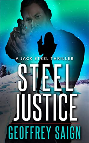 [PDF] [EPUB] Steel Justice: A Jack Steel Action Mystery Thriller, Book 3 (A Jack Steel Thriller) Download by Geoffrey Saign