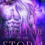 [PDF] [EPUB] Succumb to the Storm: a sci-fi alien adventure romance (Elemental Alien Mates Book 1) Download