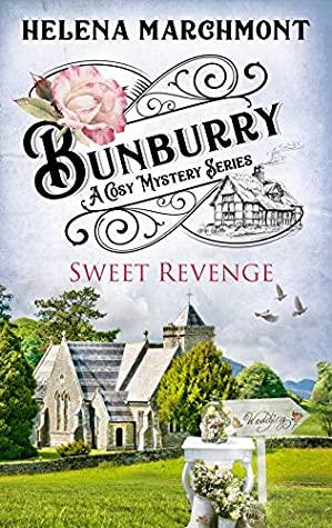 [PDF] [EPUB] Sweet Revenge (Bunburry  #7) Download by Helena Marchmont