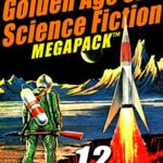 [PDF] [EPUB] The 20th Golden Age of Science Fiction MEGAPACK Download