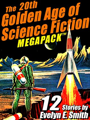 [PDF] [EPUB] The 20th Golden Age of Science Fiction MEGAPACK Download by Evelyn E. Smith