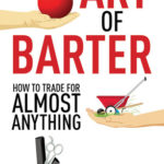 [PDF] [EPUB] The Art of Barter: How to Trade for Almost Anything Download