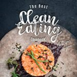 [PDF] [EPUB] The Best Clean Eating Cookbook!: The Ultimate Clean Eating Diet Cooking Guide – Clean Recipes for Everyone Download
