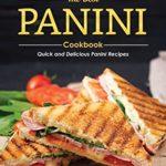 [PDF] [EPUB] The Best Panini Cookbook: Quick and Delicious Panini Recipes Download