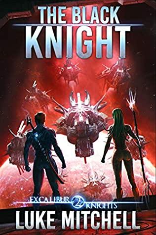[PDF] [EPUB] The Black Knight: An Arthurian Space Opera Adventure (The Excalibur Knights Saga Book 2) Download by Luke Mitchell
