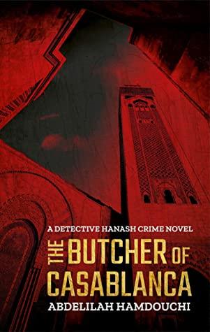 [PDF] [EPUB] The Butcher of Casablanca: A Detective Hanash Crime Novel (Hoopoe Fiction) Download by Abdelilah Hamdouchi