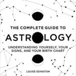 [PDF] [EPUB] The Complete Guide to Astrology: Understanding Yourself, Your Signs, and Your Birth Chart Download