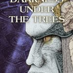 [PDF] [EPUB] The Darkness Under The Trees (The Stone Dance of the Chameleon Book 4) Download