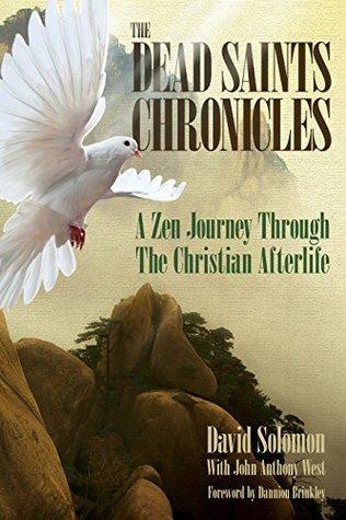 [PDF] [EPUB] The Dead Saints Chronicles: A Zen Journey Through the Christian Afterlife Download by David Solomon