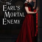 [PDF] [EPUB] The Earl's Mortal Enemy (The Discreet Investigations of Lord and Lady Calaway #4) Download