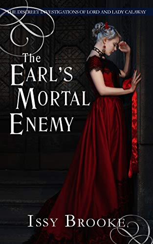 [PDF] [EPUB] The Earl's Mortal Enemy (The Discreet Investigations of Lord and Lady Calaway #4) Download by Issy Brooke
