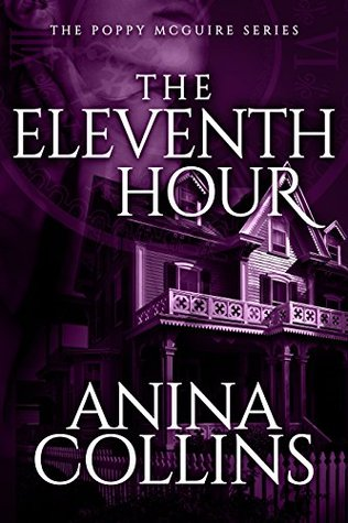 [PDF] [EPUB] The Eleventh Hour (Poppy McGuire Mysteries Book 1) Download by Anina Collins