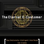 [PDF] [EPUB] The Eternal E-Customer: How Emotionally Intelligent Interfaces Can Create Long Lasting Customer Relationships Download