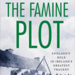 [PDF] [EPUB] The Famine Plot: England's Role in Ireland's Greatest Tragedy Download