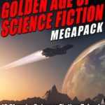 [PDF] [EPUB] The First Golden Age of Science Fiction MEGAPACK ®: Winston K. Marks Download