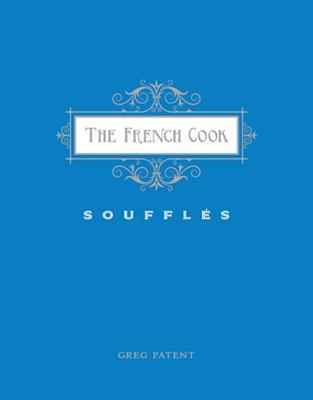 [PDF] [EPUB] The French Cook: Souffles Download by Greg Patent